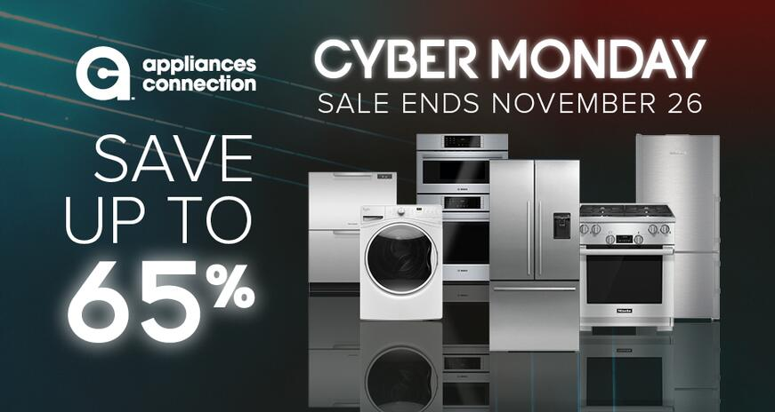 The Savings Continue At Appliances Connection S 2018 Cyber Monday Sale Appliances Connection