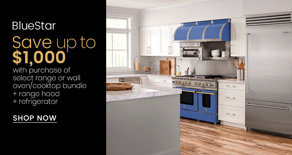 BlueStar Save Up to $1,000 On Kitchen Packages