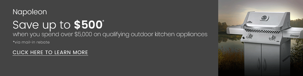 Napoleon - Save Up to $500 When You Spend Over $5,000 on Qualifying Outdoor Kitchen Appliances
