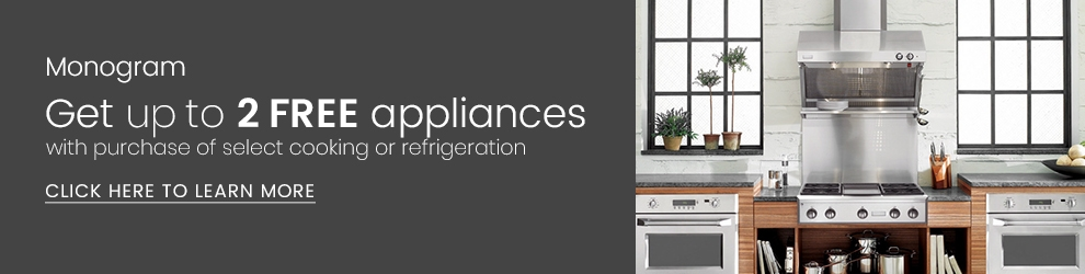 GE Monogram Up to Two Free Appliances