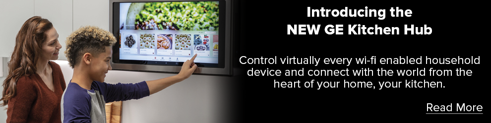 Introducing the New GE Kitchen Hub. Control virtually every wif-fi enabled household device and connect with the world from the heart of your home, your kitchen. Read More.