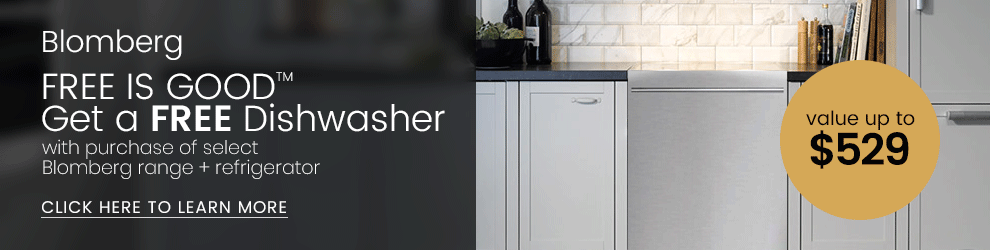 Blomberg FREE IS GOOD Free Dishwasher with purchase of range and refrigerator