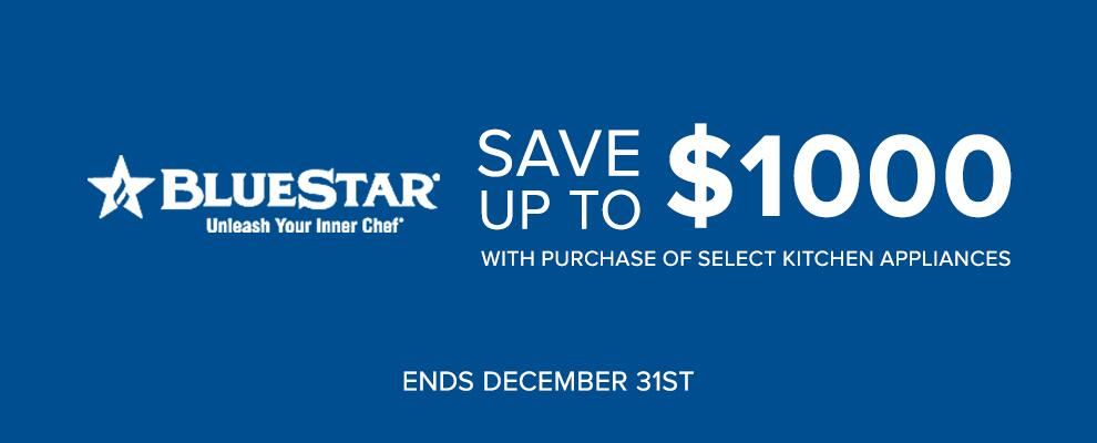 BlueStar Instant Savings Up to $1,000