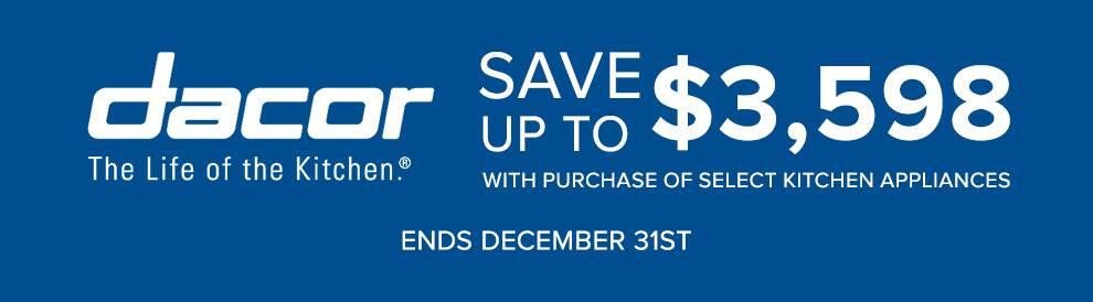 Dacor Jump Start Savings Up to $3,598